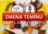TOP CUKRÁR 2015 – ZMENA TERMÍNU