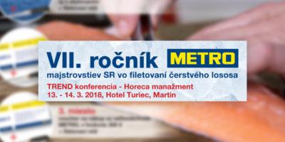 Pozvánka na VII. ročník METRO MAJSTROVSTIEV vo filetovaní čerstvého lososa