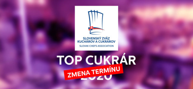 Zmena termínu konania súťaže TOP Cukrár 2020