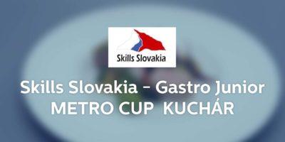 Vyhlásenie postupovej celoslovenskej súťaže  Skills Slovakia – Gastro Junior METRO CUP 2021 / 2022 – odbor kuchár junior